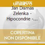 DAW 50: HIPOCONDRIE - SONATA N. 2 - OUVE cd musicale di Zelenka\harnoncourt