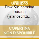 Daw 50: carmina burana (manoscritti c. 1 cd musicale di Thomas Vari\binkley