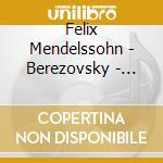 TRII PER PIANO 1 & 2 - SONATA PER VIOLIN cd musicale di MENDELSSOHN\BEREZOVS