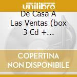 DE CASA A LAS VENTAS  (BOX 3 CD + 1 DVD) cd musicale di ROSANA