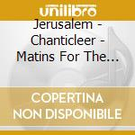 Jerusalem - Chanticleer - Daw 50: Matins For The Virgin Of Guadalupa 1764 cd musicale di Jerusalem\chanticlee