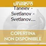 Taneiev - Svetlanov - Svetlanov Edition: Sinfonia N.4-apollon's Temple.. cd musicale di Taneiev\svetlanov