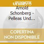 APEX: PELLEAS & MELISANDE - VARIAZIONI O cd musicale di Schoenberg\boulez -