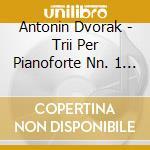 APEX: TRII PER PIANOFORTE NN. 1-4 cd musicale di Fontenay Dvorak\trio