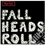 Fall heads roll cd musicale di Fall