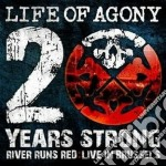 20 YEARS STRONG: RIVER RUNS - CD+DVD      cd musicale di LIFE OF AGONY
