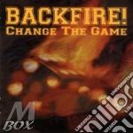 Backfire! - Change The Game cd musicale di BACKFIRE!