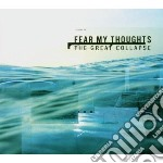 The great collapse cd musicale di Fear my thoughts