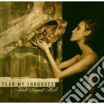 Hell sweet hell cd musicale di Fear my thoughts