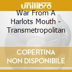 War From A Harlots Mouth - Transmetropolitan cd musicale di WAR FROM A HARLOTS M