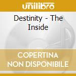 Destinity - The Inside cd musicale di DESTINITY