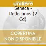 REFLECTIONS                               cd musicale di SENECA