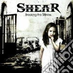Shear - Breaking The Stillness cd musicale di Shear