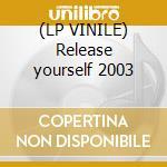 (LP VINILE) Release yourself 2003 lp vinile