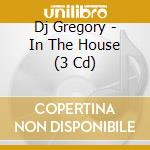 DJ GREGORY IN THE HOUSE cd musicale di ARTISTI VARI