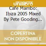 Cafe' mambo ibiza 2005 cd musicale di Artisti Vari