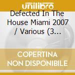 DEFECTED IN THE HOUSE MIAMI 07 cd musicale di ARTISTI VARI