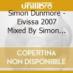 DEFECTED EIVISSA 2007   (3 CD) cd musicale di ARTISTI VARI