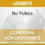 NO POLITICS cd musicale di HARRIS QUENTIN