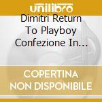 DIMITRI RETURN TO PLAYBOY  CONFEZIONE IN PELLE cd musicale di ARTISTI VARI