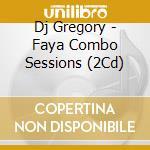 FAYA COMBO SESSION (DJ GREGORY) cd musicale di ARTISTI VARI