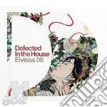 DEFECTED IN THE HOUSE EIVISSA 08 cd musicale di ARTISTI VARI