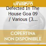 DEFECTED IN THE HOUSE GOA 09 cd musicale di ARTISTI VARI