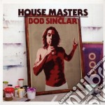 HOUSE MASTERS (2 CD UNMIXED) cd musicale di SINCLAR BOB
