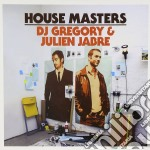 HOUSE MASTERS                             cd musicale di DJ GREGORY & J.JABRE