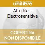 ELECTROSENSITIVE                          cd musicale di AFTERLIFE