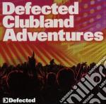 Defected clubland adventures 3cd 09 cd musicale di ARTISTI VARI