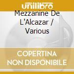 MEZZANINE DE L'ALCAZAR 8                  cd musicale di ARTISTI VARI