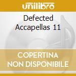 Various - Defected Accapellas 11 cd musicale di ARTISTI VARI