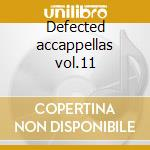 Defected accappellas vol.11 cd musicale di Artisti Vari