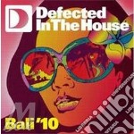 Defected in the house bali 2010 cd musicale di ARTISTI VARI