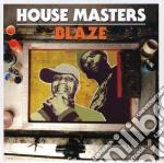 House masters - blaze cd musicale di Artisti Vari