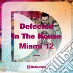 Defected in the house Miami 12 cd musicale di Artisti Vari