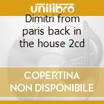 Dimitri from paris back in the house 2cd cd musicale di Artisti Vari