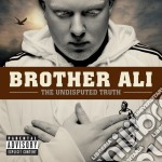 CD - BROTHER ALI - Undisputed Truth cd musicale di Ali Brother