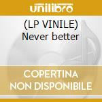 (LP VINILE) Never better lp vinile di P.O.S.