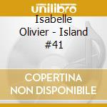Island #41 cd musicale di Isabelle Olivier