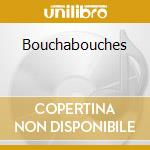 Bouchabouches cd musicale di Stephane Huchard