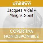 Mingus spirit-dig. 07 cd musicale di Jacques Vidal