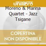 Moreno & Marina Quartet - Jazz Tsigane cd musicale di MORENO & MARINA
