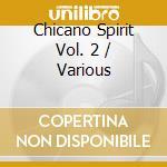 Various - Chicano Spirit Vol. 2 cd musicale di ARTISTI VARI