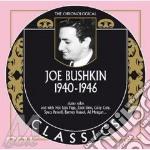 Joe Bushkin - 1940-1946 cd musicale di Bushkin Joe