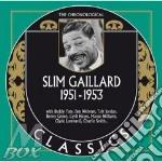 Slim Gaillard - 1951-1953 cd musicale di Gaillard Slim