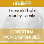 Le world bob marley family cd musicale