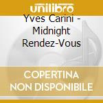 Midnight rendez v. 07 cd musicale di Yves Carini