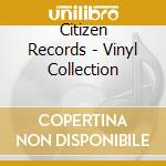 Citizen - the vinyl collection cd musicale di Artisti Vari